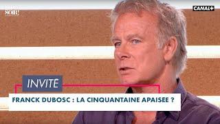 Franck Dubosc, la cinquantaine apaisée ? - Bonsoir! du 06/04 – CANAL+
