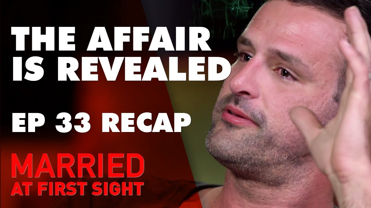 Episode 33 Recap: The affair is revealed | MAFS 2019