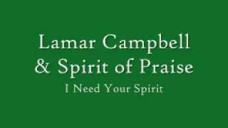 Watch Lamar Campbell I Need Your Spirit video