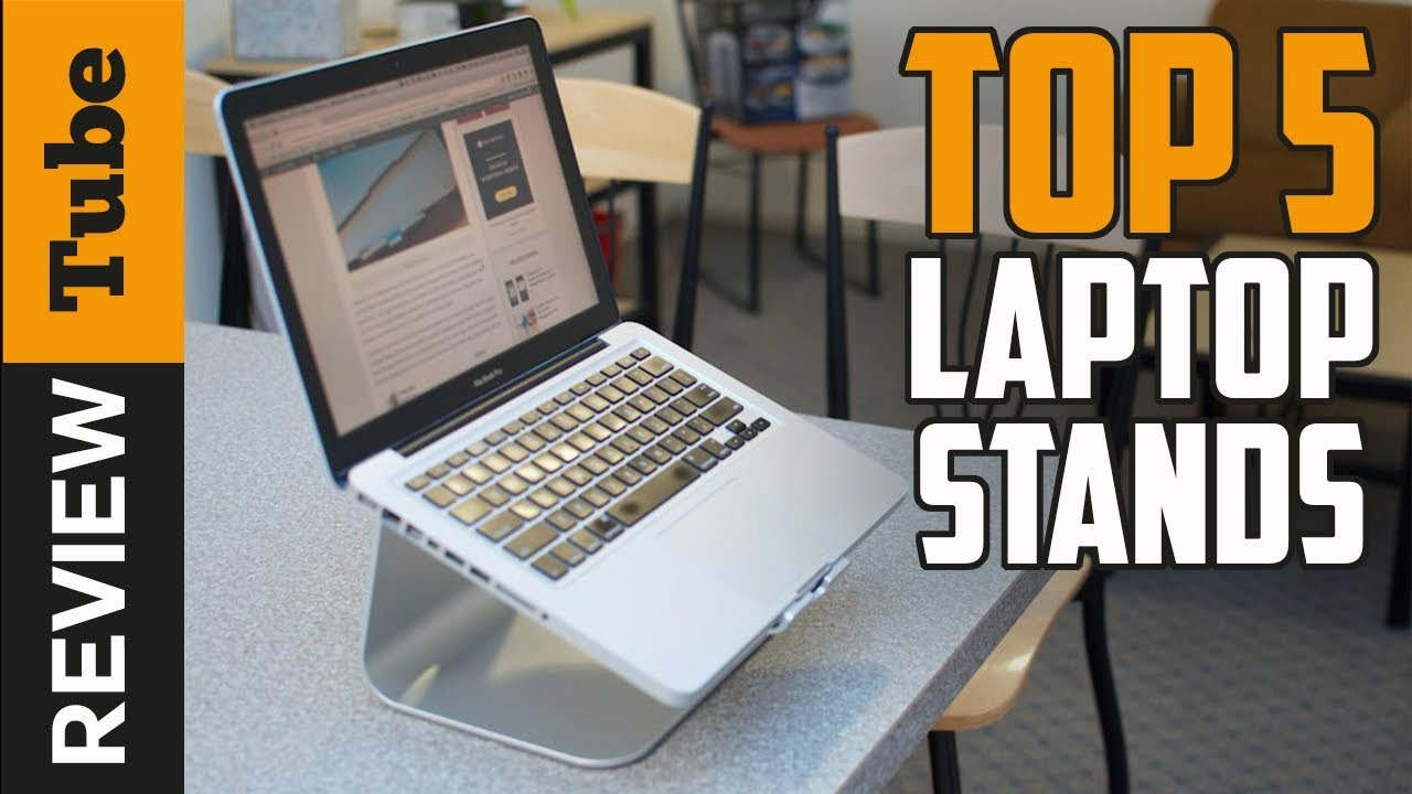 Laptop Stand Best Laptop Stand 2018 Buying Guide Youtube