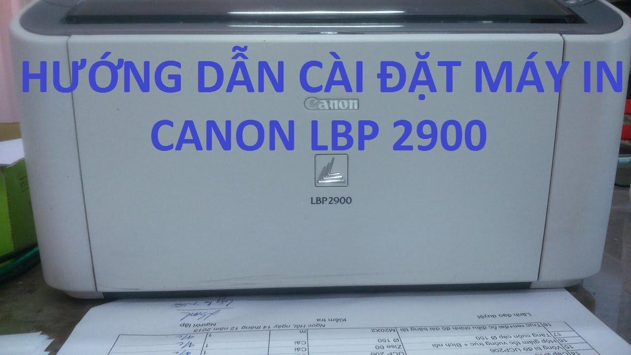 Hướng dẫn cài đặt máy in canon 2900