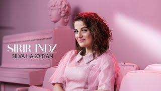 Silva Hakobyan - SIRIR INDZ /Սիրիր Ինձ (Official Music Video) 2017