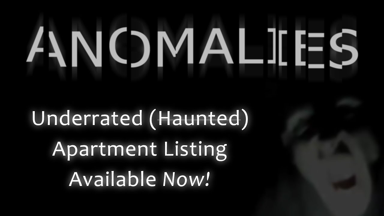 Anomalies: Hidden Haunted Apartment Gem