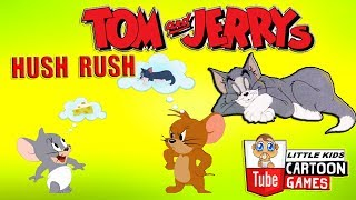 Fun TOM AND JERRY SHOW -  HUSH RUSH. Tom and Jerry 2017 Games. Baby Games  #LITTLEKIDS