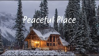 Peaceful Place | Beautiful Chill Mix