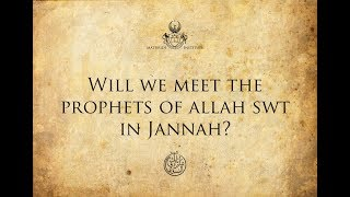 Will We Meet The Prophets Of Allah S W T In Jannah