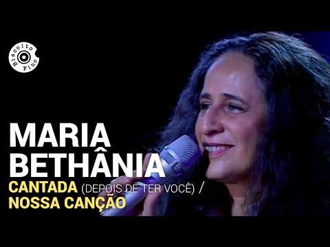 Maria Bethânia - Cantada (Depois de Ter Você) / Nossa Canção