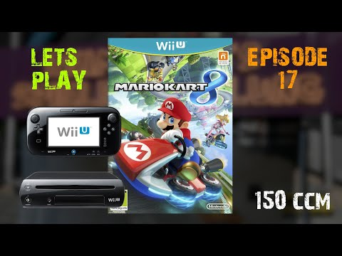 Lets Play Ep. 17 : Mario Kart 8 Pilz Cup 150CCM