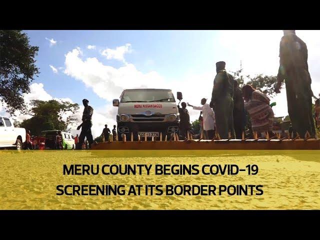 Meru County begins Covid-19 screening at its border points