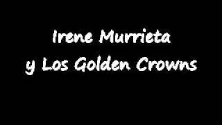 Irene Murrieta y Los Golden Crowns (solo audio) de Cd. Morelos BC