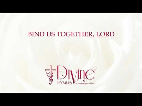 Bind Us Together, Lord ❤