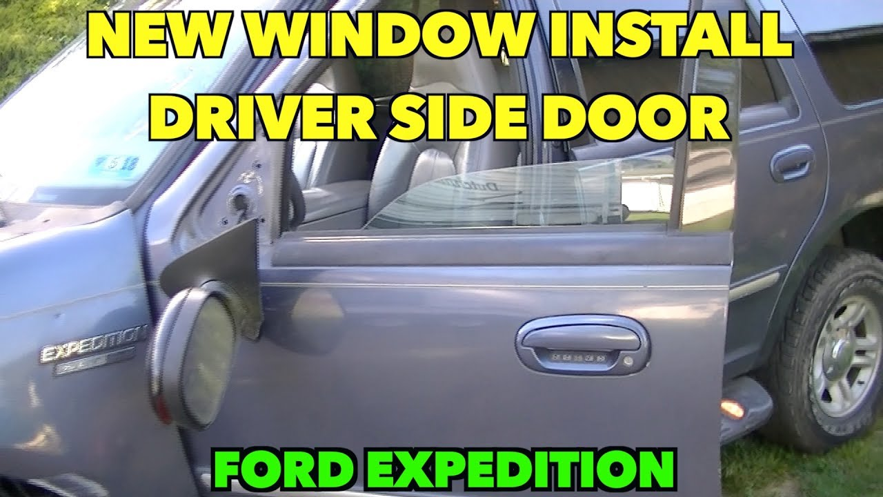 Driver Side Window Install 2000 Ford Expedition