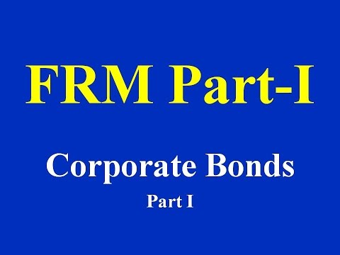 FRM Part I : Corporate Bonds Part I(of 3)