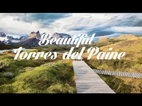 Beautiful TORRES DEL PAINE Chillout and Lounge Mix Del Mar