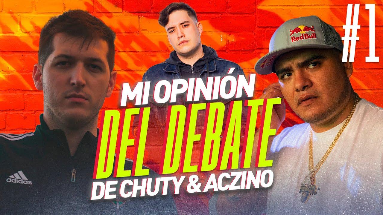 ANALIZO EL DEBATE DE CHUTY Y ACZINO (PARTE 1)
