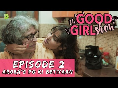 The Good Girl Show | Ep 02 | Arora's PG Ki Betiyaan | Dopamine Media | Web Series