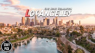 Aerial Los Angeles - One Hour Relaxation Ambient - 4K Drone Footage