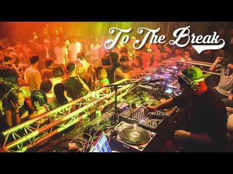 To The Break Vol 1   Dope Bboy Mixtape