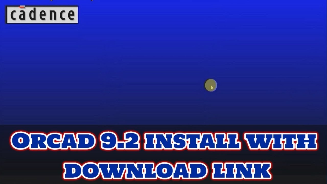 How To Install And Crack Orcad 9 2 With Download Link Youtube
