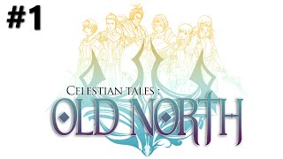 Celestian Tales: Old North Gameplay Walkthrough - Part 1 [60FPS]