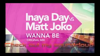Inaya Day vs Matt Joko - wanna be ( orignial mix )