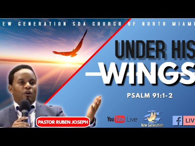 June 5, 2021   Under His Wings   Pastor Ruben Joseph   Psalm 91:1-2  
