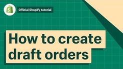 How To Create Draft Orders || Shopify Help Center 2019