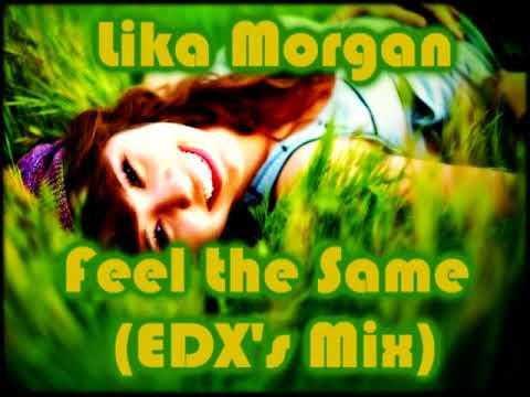 Lika Morgan - Feel the Same (EDX's Dubai Skyline Radio Mix)[Lyrics on screen]