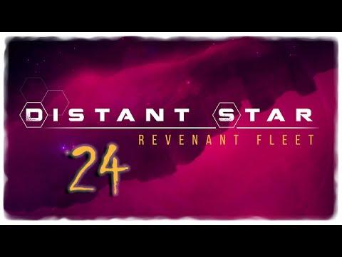 Distant Star: Revenant Fleet - Let's Play Part 24 - Ha Ha. Get Real. |