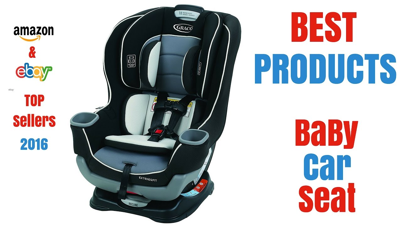 Best Baby Car Seats Top Sellers On Amazon And Ebay 2017 Youtube