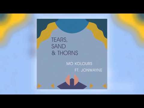 Mo Kolours x Jonwayne - Tears, Sand & Thorns