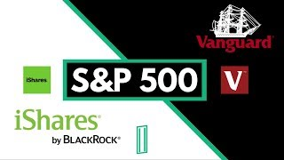 Vanguard S&P 500 vs. iShares S&P 500 | Which Is Better?
