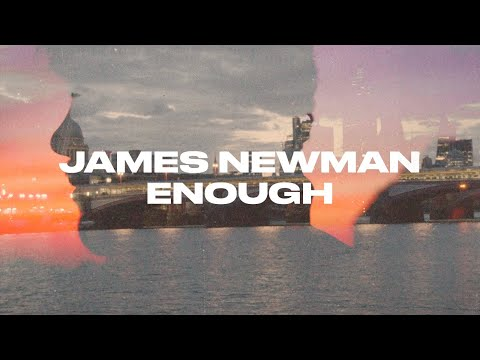 James Newman - Enough (Official Video)