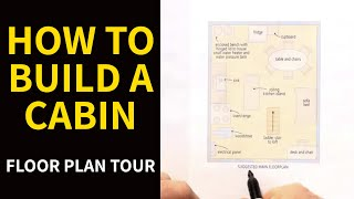 How To Build A Cabin - Floor Plan Tour