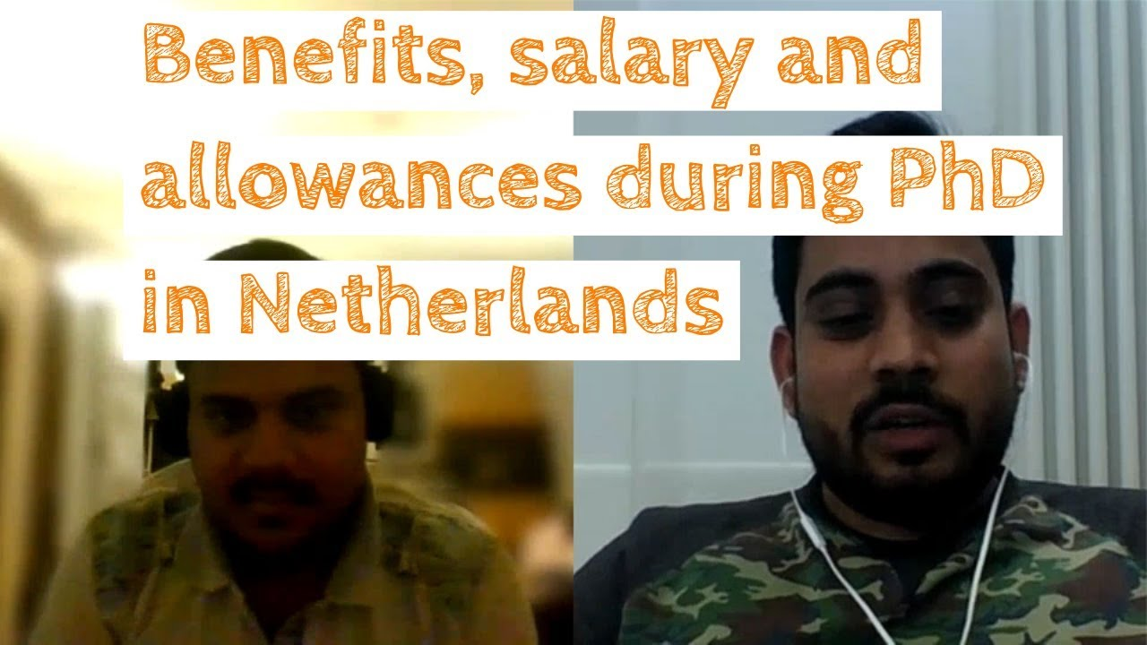 Benefits, salary and allowances during PhD in Netherlands 🇳🇱
