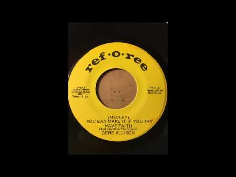 Gene Allison - (Medley) You Can Make It If You Try Have Faith
