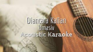 Diantara Kalian - Dmasiv - Acoustic Karaoke