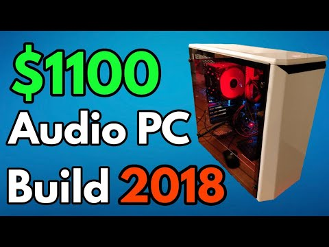 $1,100 Audio PC Build 2018