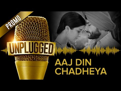 Aaj Din Chadheya UNPLUGGED Promo by Pritam feat. Harshdeep Kaur & Irshad Kamil