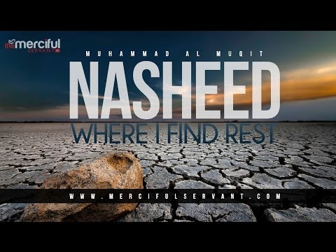 Where I Find Rest - Powerful Nasheed - Muhammad Al-Muqit