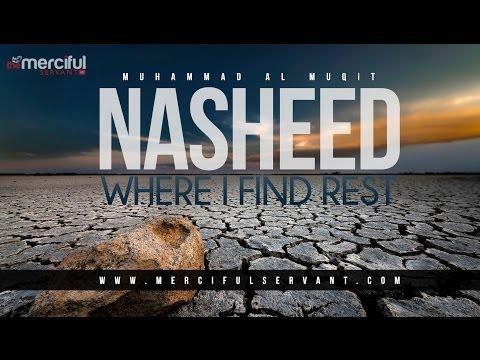 Where I Find Rest - Powerful Nasheed - Muhammad Al-Muqit