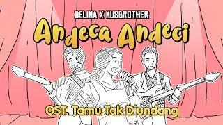 Video Musbro x Delima - Andeca Andeci (OST Tamu Tak Diundang) download MP3, 3GP, MP4, WEBM, AVI, FLV September 2019