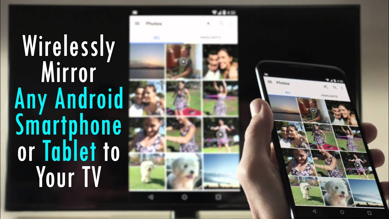 How to Wirelessly Mirror Any Android Phone or Tablet to Your TV