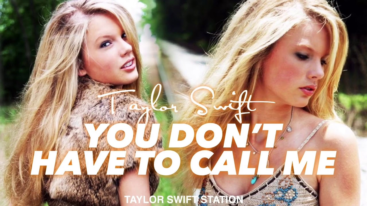 Taylor Swift - You Don't Have To Call Me (2006)