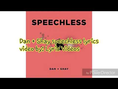 Dan + shay speechless lyrics