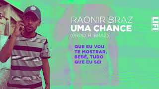 Raonir Braz - Uma Chance (Prod. R. Braz)