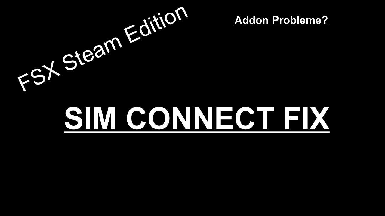 FSX Steam Edition Sim Connect Fix