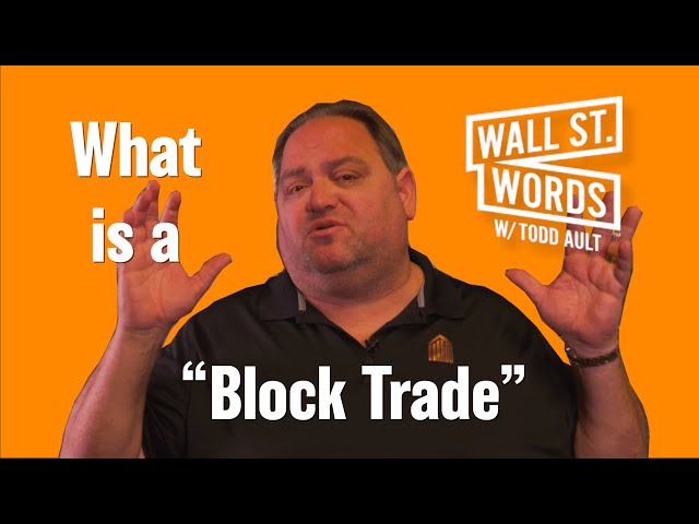 Wall Street Words word of the day = Block Trade