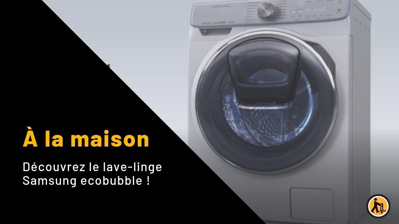 Découvrez Le Lave Linge Samsung Ecobubble