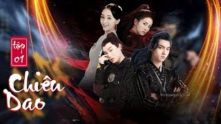 Chiêu Dao (Lồng tiếng) - Tập 1 FULL HD | Hứa Khải, Bạch Lộc (17h, Thứ 2-6 trên HTV7)